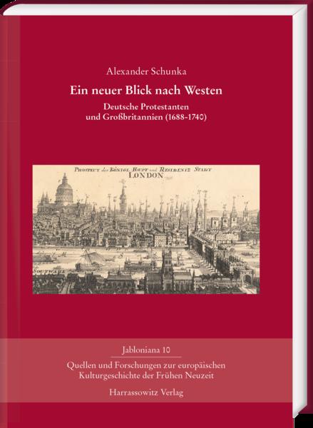 Ein neuer Blick nach Westen. Deutsche Protestanten und Großbritannien (1688-1740)