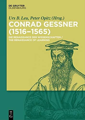 Conrad Gessner (1516-1565): Die Renaissance der Wissenschaften