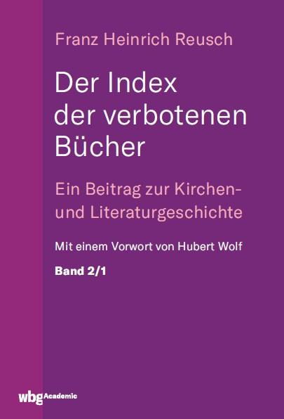 Der Index der verbotenen Bücher: Ein Beitrag zur Kirchen- und Literaturgeschichte