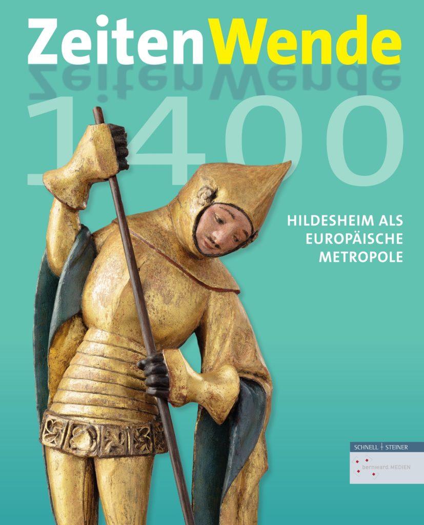 Zeitenwende 1400: Hildesheim als europäische Metropole um 1400