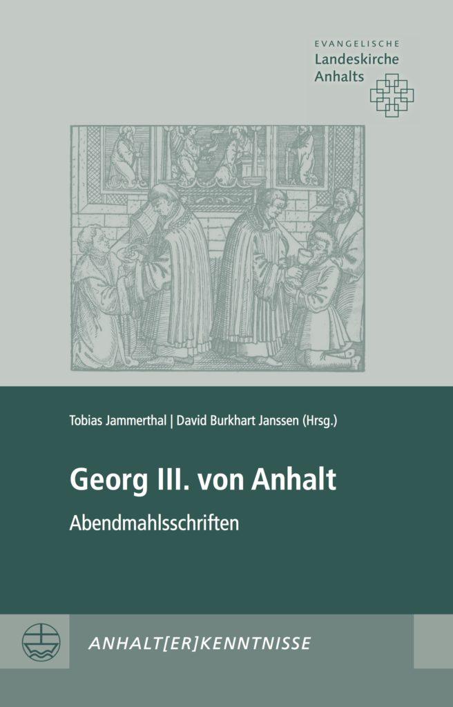 Georg III. von Anhalt: Abendmahlsschriften