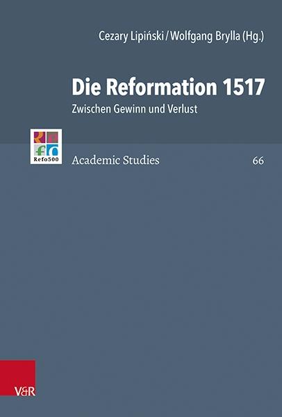 Die Reformation 1517. Zwischen Gewinn und Verlust