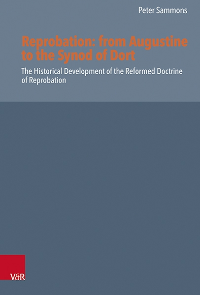 Reprobation: from Augustine to the Synod of Dort