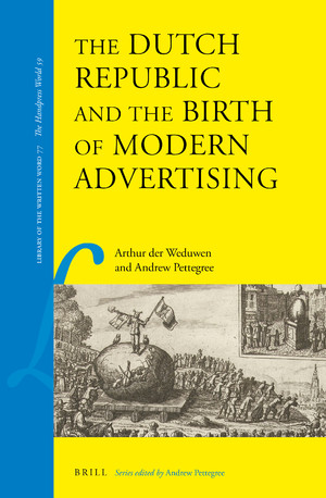 The Dutch Republic and the Birth of Modern Advertising