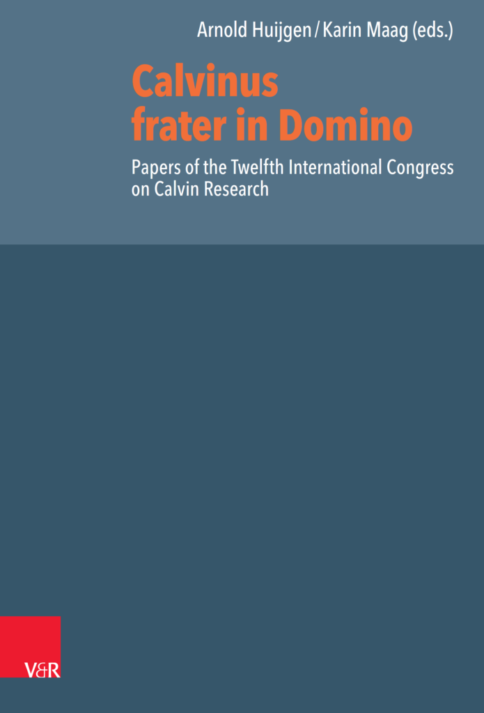 Calvinus frater in Domino. Papers of the Twelfth International Congress on Calvin Research