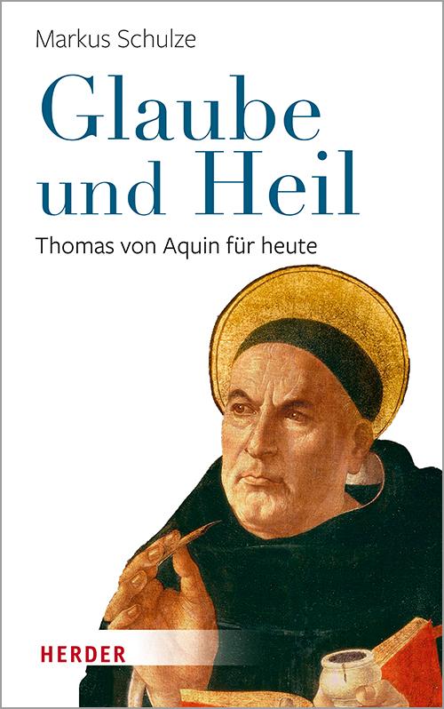 Glaube und Heil. Thomas von Aquin für heute