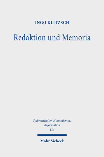 Redaktion und Memoria. Die Lutherbilder der 'Tischreden'