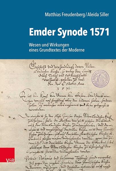 Emder Synode 1571. Wesen und Wirkungen eines Grundtextes der Moderne