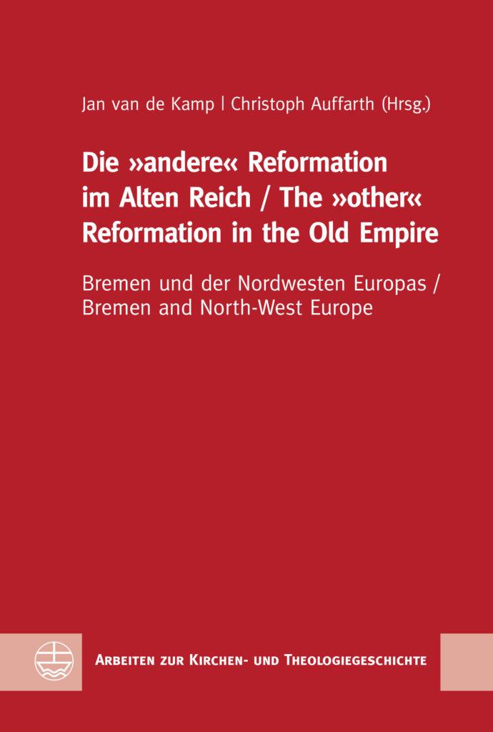 Die »andere« Reformation im Alten Reich
