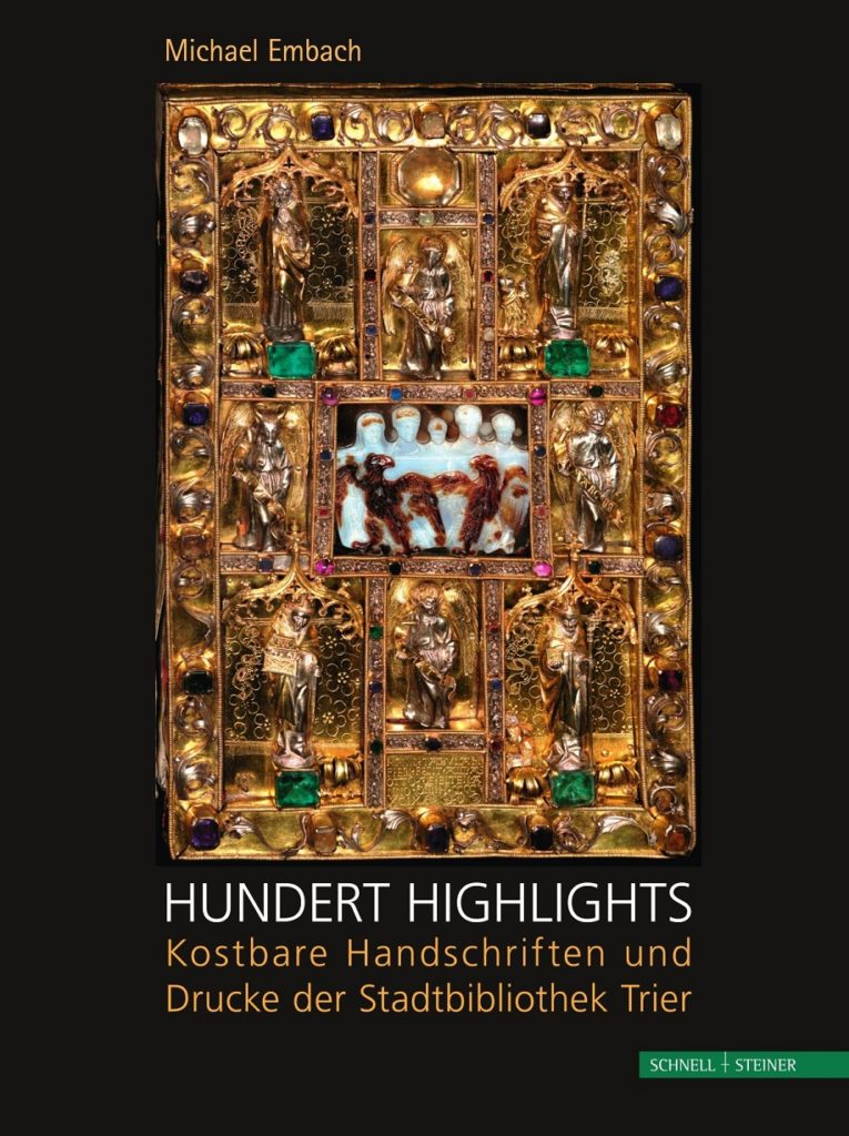 Hundert Highlights. Kostbare Handschriften und Drucke der Stadtbibliothek Trier