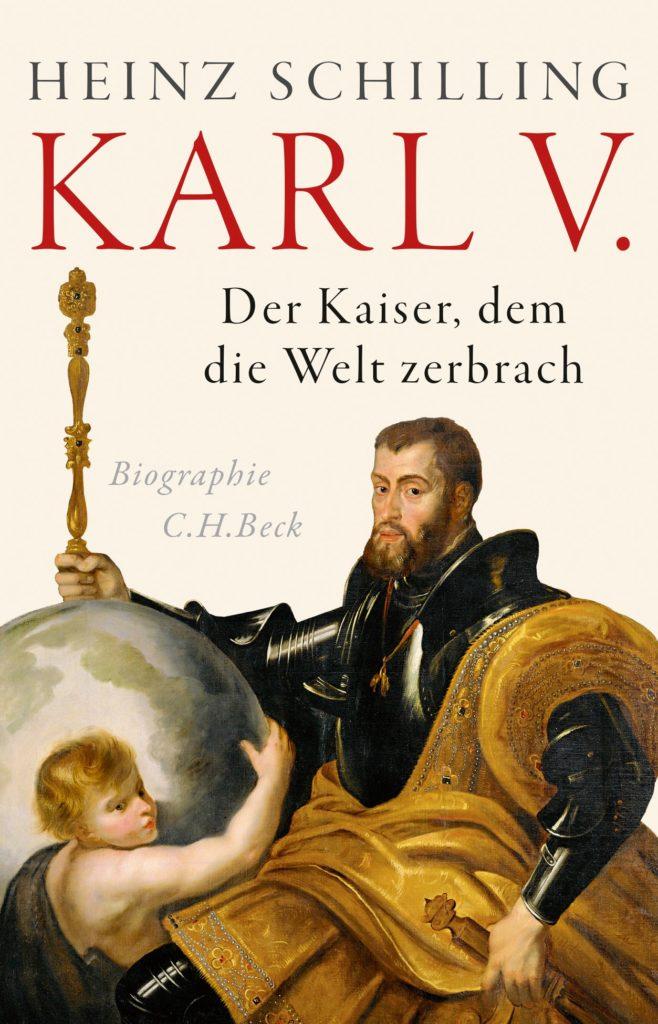 Karl V. Der Kaiser, dem die Welt zerbrach