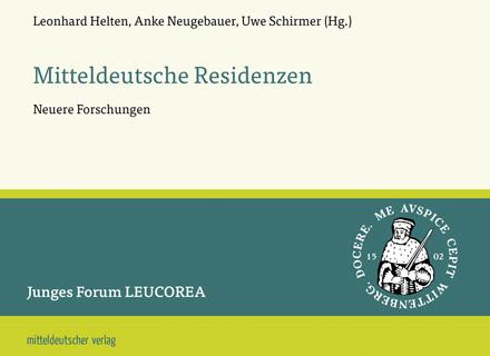 Mitteldeutsche Residenzen. Neuere Forschungen