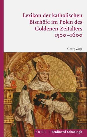 Lexikon der katholischen Bischöfe im Polen des Goldenen Zeitalters 1500-1600