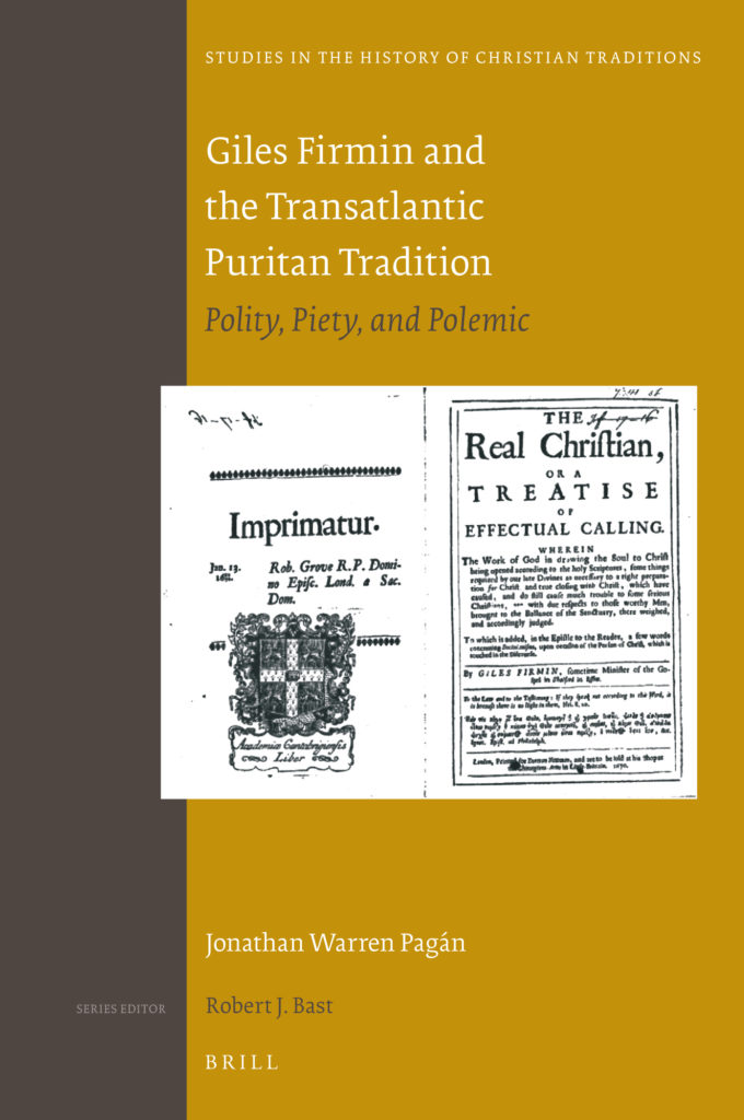 Giles Firmin and the Transatlantic Puritan Tradition. Polity, Piety, and Polemic