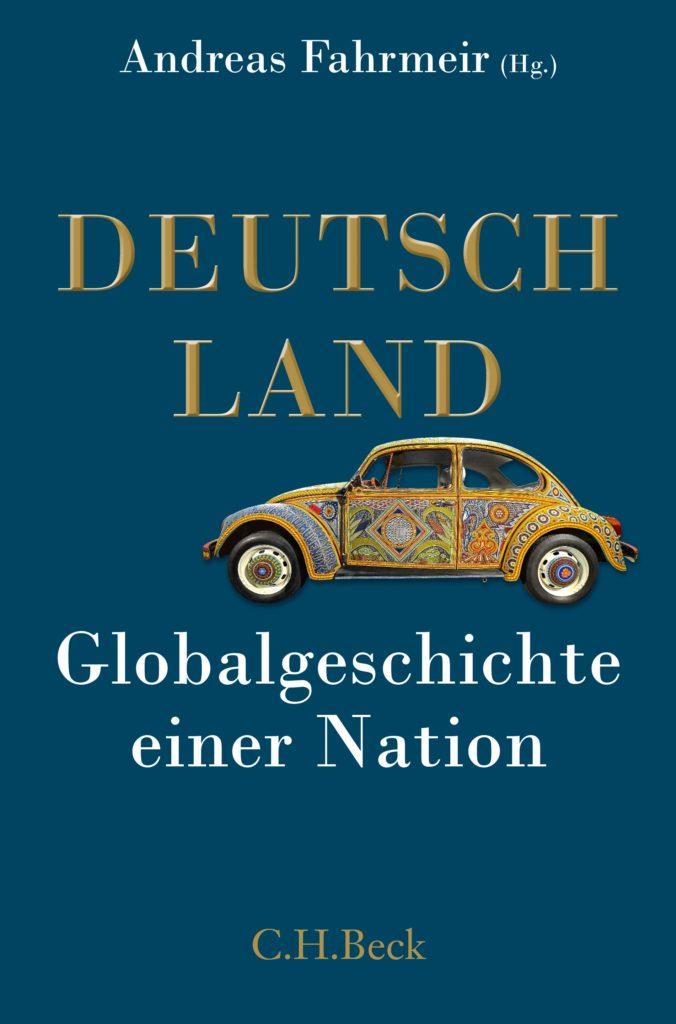 Deutschland. Globalgeschichte einer Nation