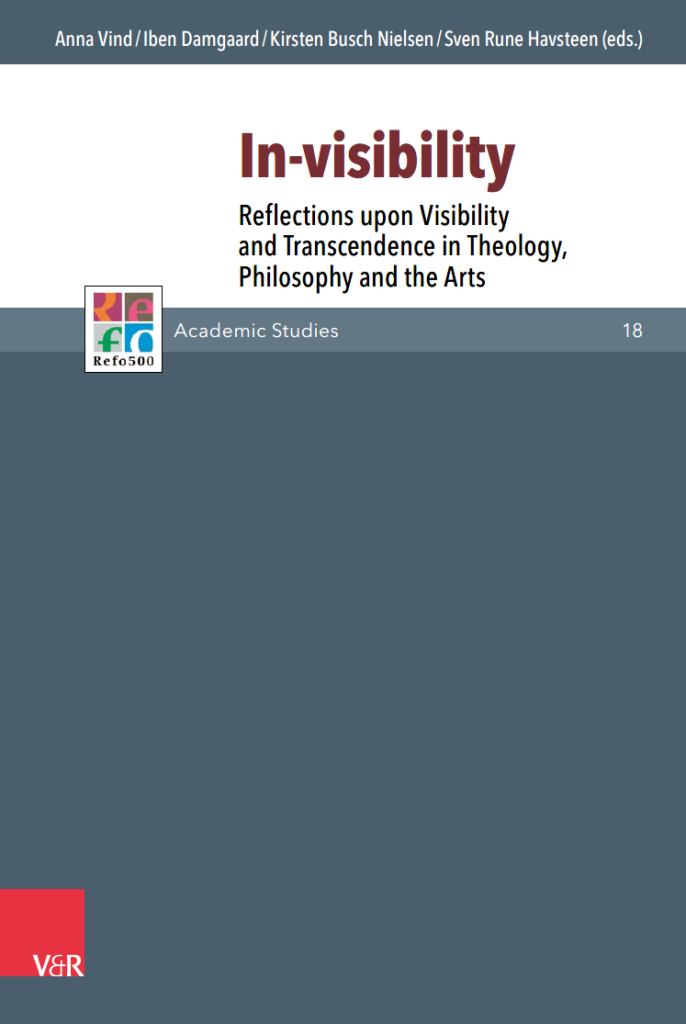 In-visibility. Reflections upon Visibility and Transcendence in Theology, Philosophy and the Arts