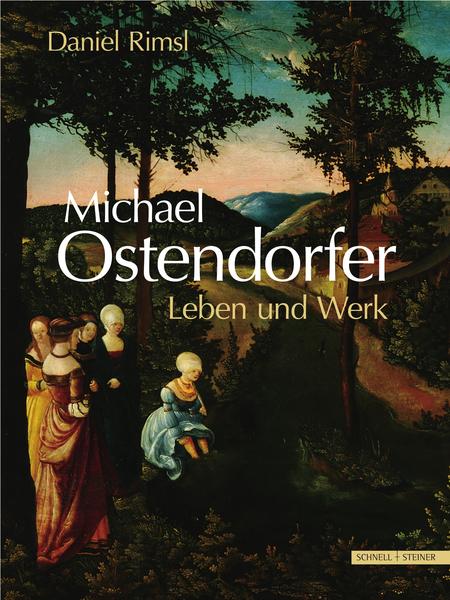 Michael Ostendorfer. Leben und Werk