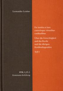 Leonardus Lessius: De iustitia et iure caeterisque virtutibus cardinalibus.