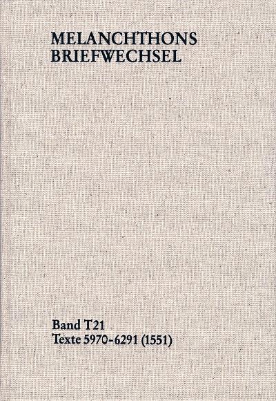 Melanchthon's Briefwechsel Band T21