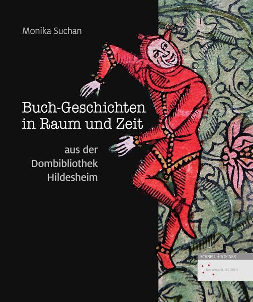 Buch-Geschichten in Raum und Zeit aus der Dombibliothek Hildesheim