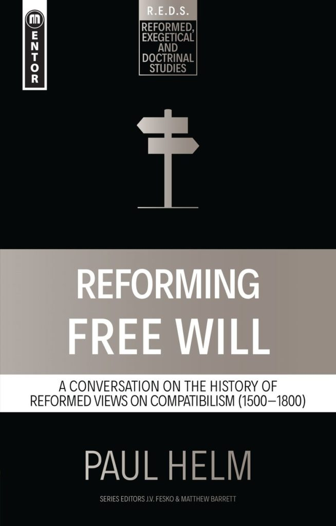 Reforming Free Will. A Conversation on the History of Reformed Views