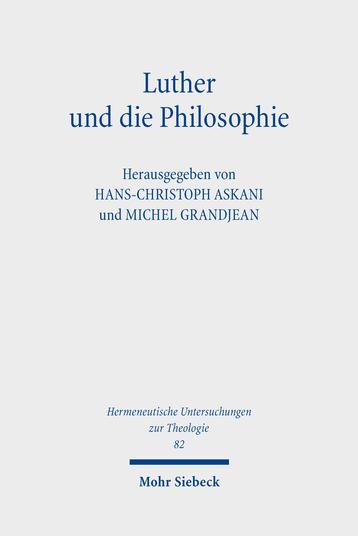 Luther und die Philosophie. Streit ohne Ende?