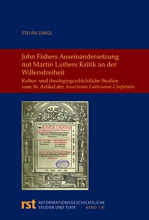 John Fishers Auseinandersetzung mit Martin Luthers Kritik an der Willensfreiheit