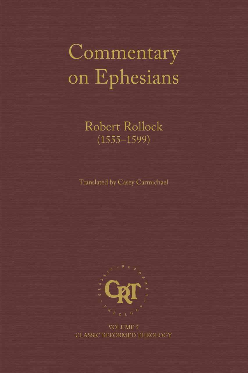 Commentary on the Epistle of St. Paul the Apostle to the Ephesians (Rollock)