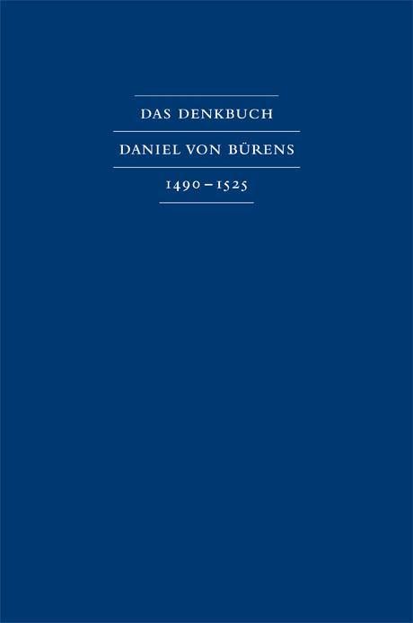 Das Denkbuch des Bremer Bürgermeisters Daniel von Büren des Älteren 1490 – 1525