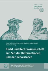 Recht und Rechtswissenschaft zur Zeit der Reformationen und der Renaissance