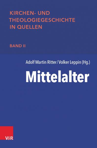 Mittelalter, Band II der Reihe Kirchen-und Theologiegeschichte in Quellen