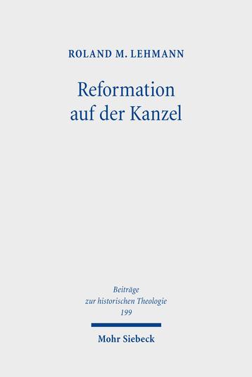 Reformation auf der Kanzel. Martin Luther als Reiseprediger