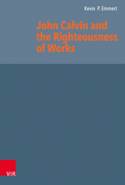 John Calvin and the Righteousness of Works