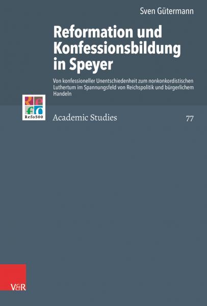 Reformation und Konfessionsbildung in Speyer